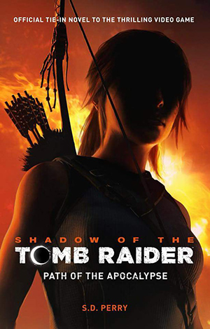 Shadow of the Tomb Raider: Path of the Apocalypse novel