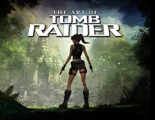 The Art fo Tomb Raider