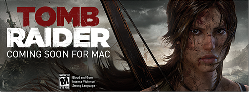 TOMB RAIDER coming soon for Mac!