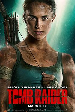 Movie poster - Alicia Vikander is Lara Croft: Tomb Raider