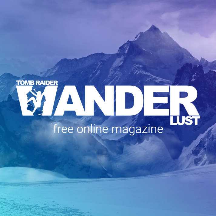 Tomb Raider Wanderlust - A free digital magazine by and for fans